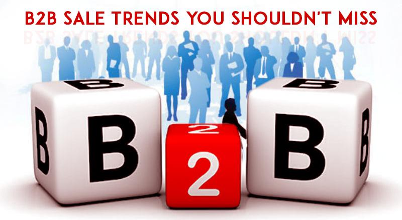 B2B sales, sales trends