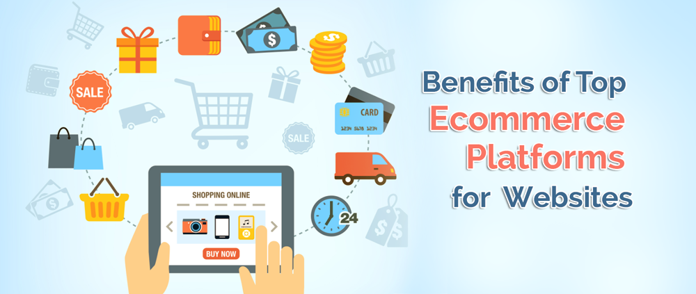 Benefits of top ecommerce platforms