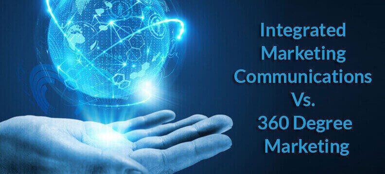 integrated marketing communications vs  360 degree