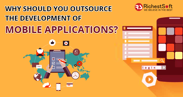 Why should you outsource the development of mobile applications