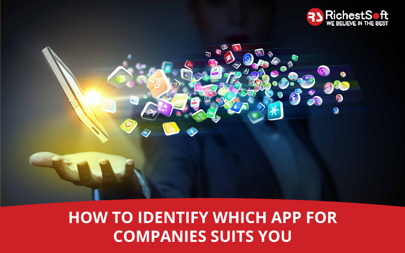 How To Identify Which App For Companies Suits You