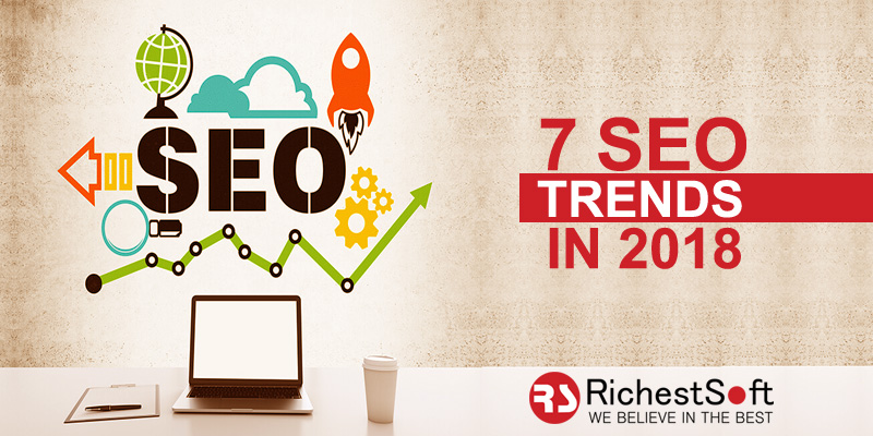 THE TOP 7 SEO TRENDS IN 2018