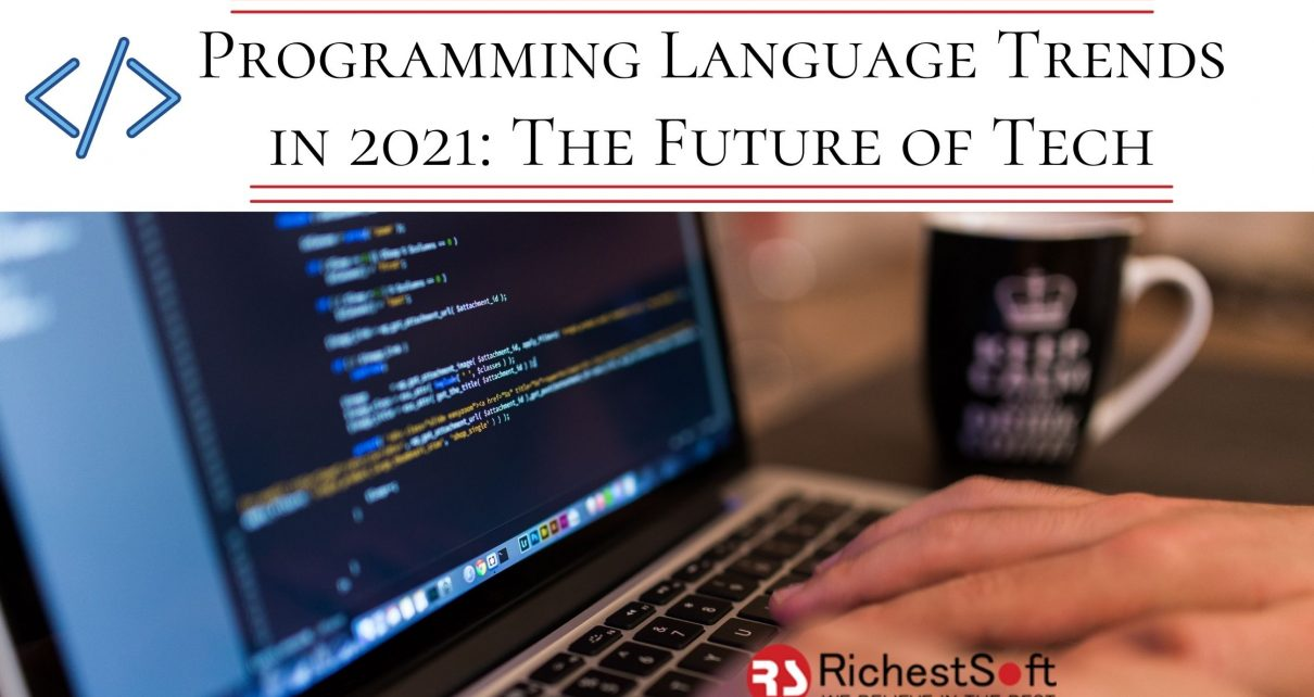 Programming Language Trends in 2021: The Future of Tech