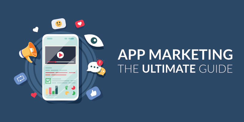 Ultimate Guide for Mobile App Marketing in 2021